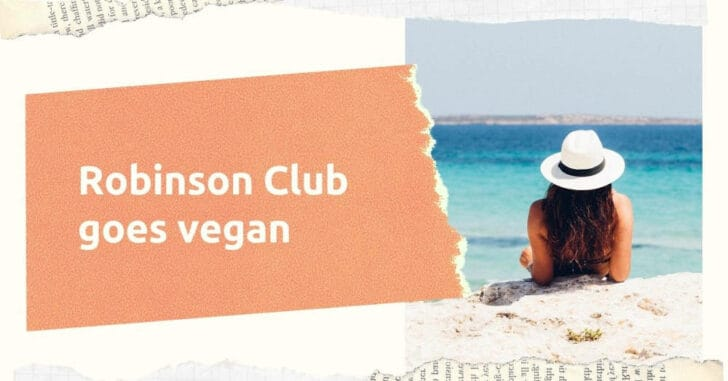 Robinson Club goes vegan